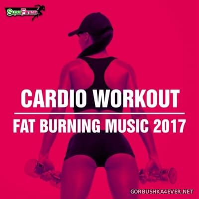 SuperFitness - Cardio Workout Fat Burning Music [2017]
