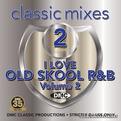 [DMC] Classic Mixes - I Love Old Skool R&B vol 2 [2018]