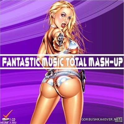 [Fantastic Music] Total Mash Up vol 03 [2013]