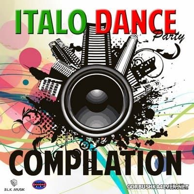 Italo Dance Party Compilation [2013]