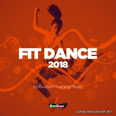 Fit Dance 2018 - Motivation Training Music [2018]