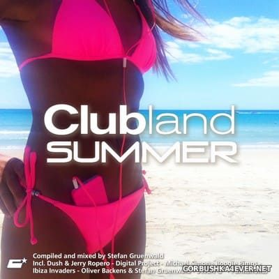 Clubland Summer 2013 (Compiled & Mixed by Stefan Gruenwald) [2013]