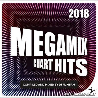 Megamix Chart Hits 2018 (Mixed by DJ Flimfam) [2018]