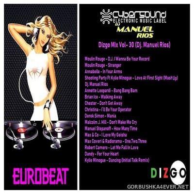 DJ Manuel Rios - Eurobeat Dizgo Mix vol 30 [2018]
