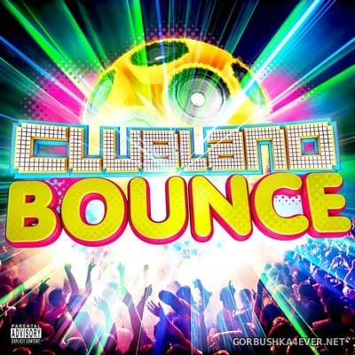 Clubland Bounce Anthems [2014]