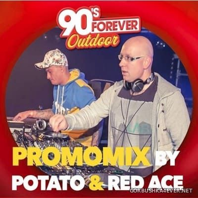 DJ Potato vs Red Ace - 90's Forever (Retro & Rave Zone Promomix) [2018]