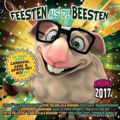 Feesten Als De Beesten - Carnaval, Ambi & Après-Ski Mix 2017