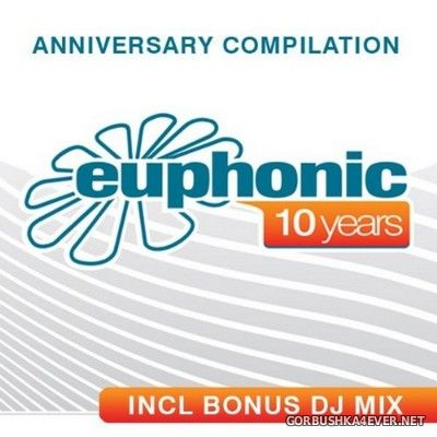 VA - Euphonic 10 Years (Anniversary Compilation) [2007] with Bonus DJ Mix
