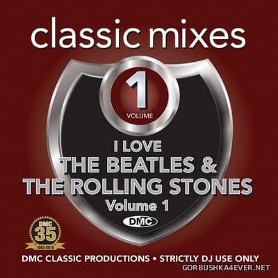 [DMC] Classic Mixes - I Love The Beatles & The Rolling Stones vol 1 [2018]