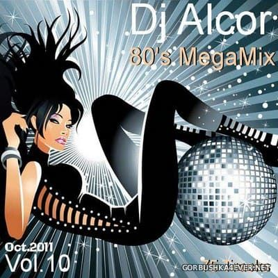 DJ Alcor - 80s Mega Mix vol 10 [2011]