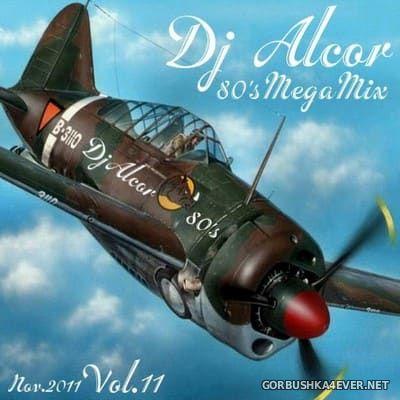 DJ Alcor - 80s Mega Mix vol 11 [2011]
