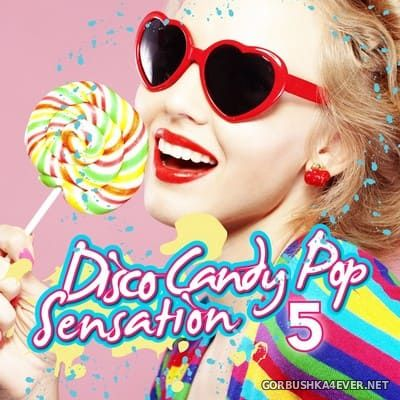 Disco Candy Pop Sensation vol 5 [2015]