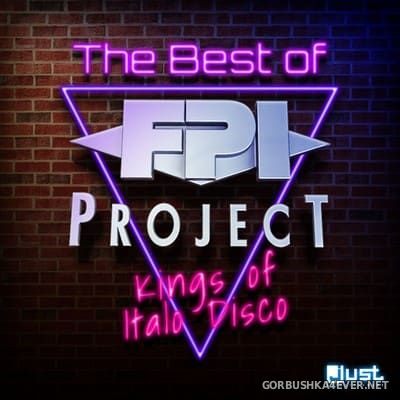 FPI Project - The Best Of FPI Project (Kings Of Italo Disco) [2013]