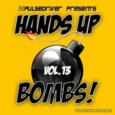 Pulsedriver presents Hands Up Bombs! vol 13 [2018]