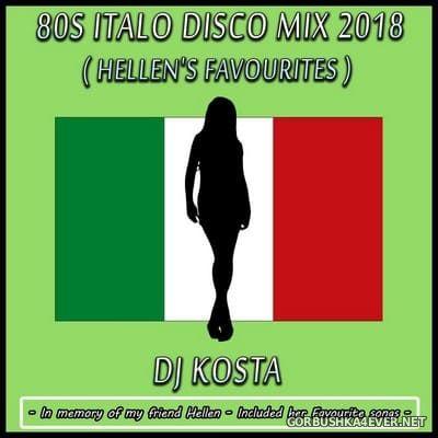 DJ Kosta - 80s Italo Disco Mix (Hellen's Favourites) [2018]