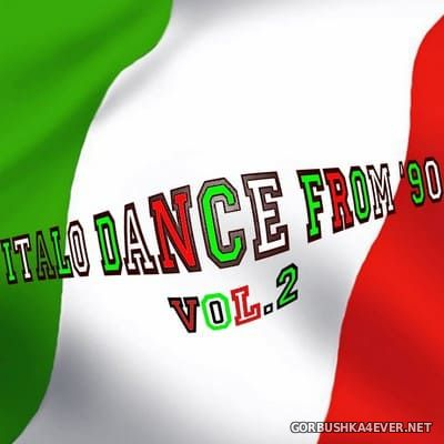 Italo Dance From 90 vol 2 (Rarity Collection Oldies Tunes) [2010]