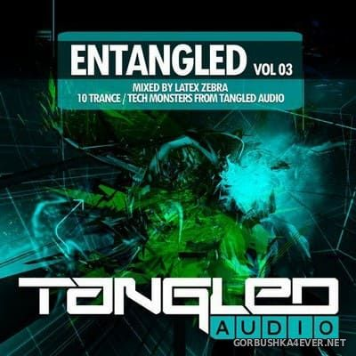 EnTangled vol 03 [2018] Mixed By Latex Zebra