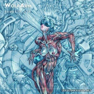 Wolf Arm - Rewrite.Exe [2018]