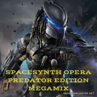 Spacesynth Opera Megamix - Predator Edition [2018]