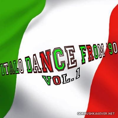 Italo Dance From 90 vol 1 (Rarity Collection Oldies Tunes) [2010]
