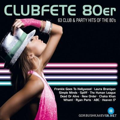 Clubfete 80er - 63 Club & Party Hits Of The 80s [2018]
