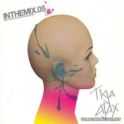 [Tinted Records] Inthemix.05 [2005] / 2xCD / Mixed by Tiga & Ajax