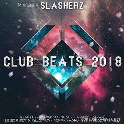 Club Beats 2018 / Mixed By Slasherz