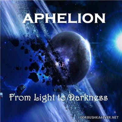 Aphelion - From Light To Darkness [2018]