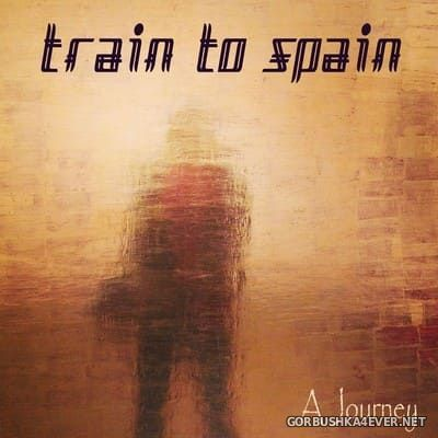 Train To Spain - A Journey [2018]
