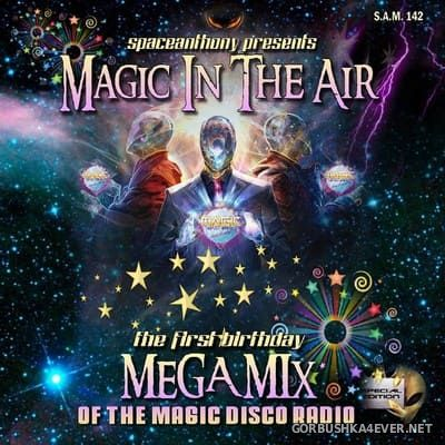 Magic In The Air (The First Birthday Megamix) [2018] by SpaceAnthony