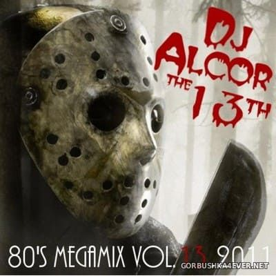 DJ Alcor - 80s Mega Mix vol 13 [2011]