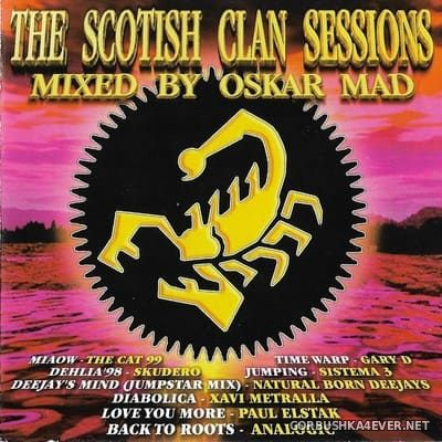 [Bit Music] The Scotish Clan Sessions [1999] / 2xCD / Mixed by Oskar Mad