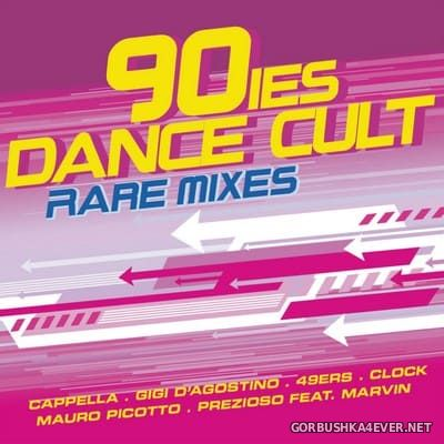 90ies Dance Cult Rare Mixes [2010] / 2xCD
