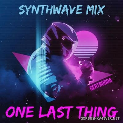 One Last Thing Synthwave Mix [2018]