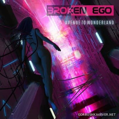 Broken Ego - Avenue To Wonderland [2018]