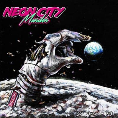 Neon City Murder - N0SGNL [2017]