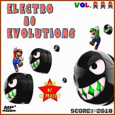 Electro 80 Evolutions vol 3 [2018] Mixed by CJ Project