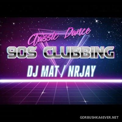 DJ MAT - 90s Clubbing Classic Dance Mix 2018