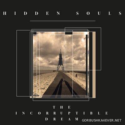 Hidden Souls - The Incorruptible Dream [2018]
