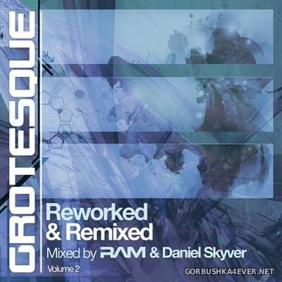 Grotesque - Reworked & Remixed 2 [2018] / 2xCD / Mixed by RAM & Daniel Skyver
