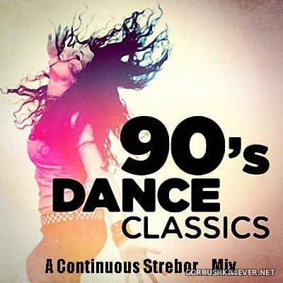 90s Dance Classics Mix [2018] by Strebor