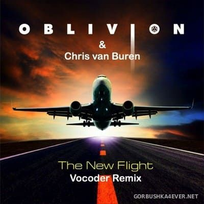 Chris van Buren & Oblivion - The New Flight (Vocoder Remix) [2016]