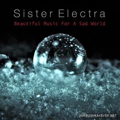 Sister Electra - Beautiful Music For A Sad World [2018]