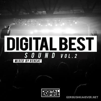 Digital Best Sound vol 02 [2018] Mixed by Reheat