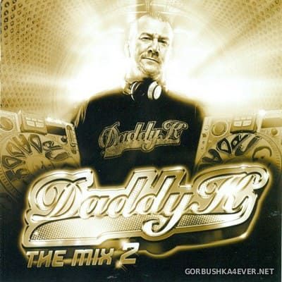 Daddy K The Mix 2 [2011]