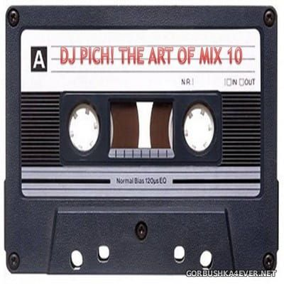 DJ Pich - The Art Of Mix vol 10 [2018]