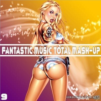 [Fantastic Music] Total Mash Up vol 09 [2013]