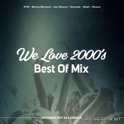 DJ Deka - We Love 2000's Best Of Mix [2018]