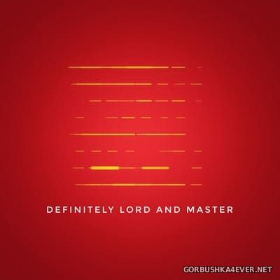 Lord And Master - Definitely [2018]