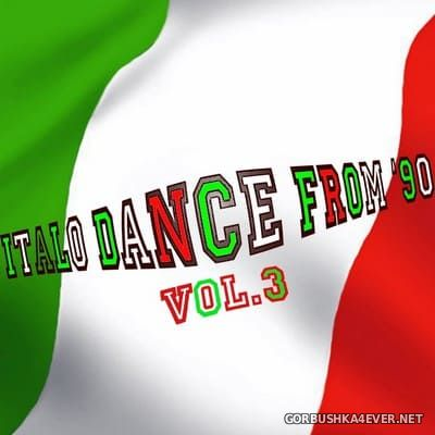 Italo Dance From 90 vol 3 (Rarity Collection Oldies Tunes) [2010]